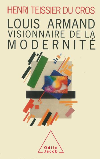 Louis Armand - Visionnaire de la modernité