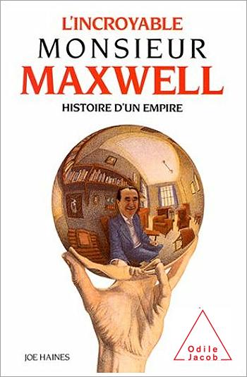 Incroyable Monsieur Maxwell (L') - Histoire d'un empire