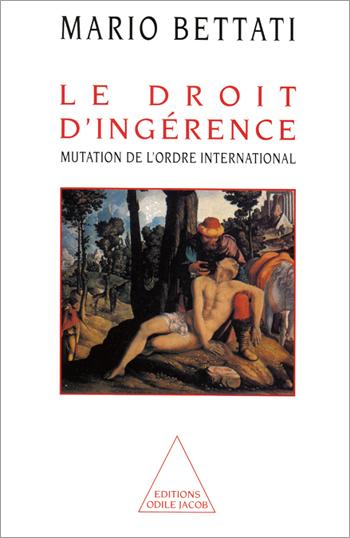 Droit d'ingérence (Le) - Mutation de l'ordre international