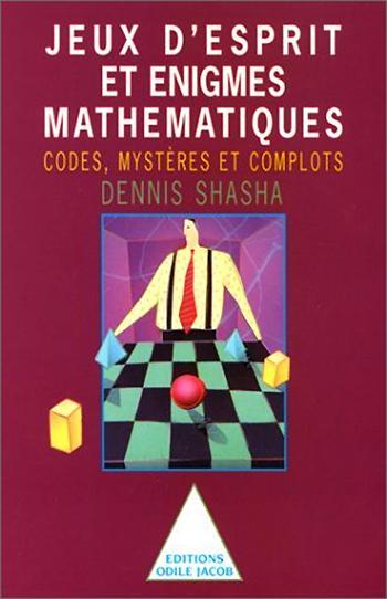 Jeux d'esprit et  Énigmes mathématiques II - Codes, mystères et complots