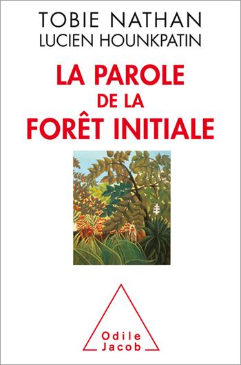 Parole de la forêt initiale (La)