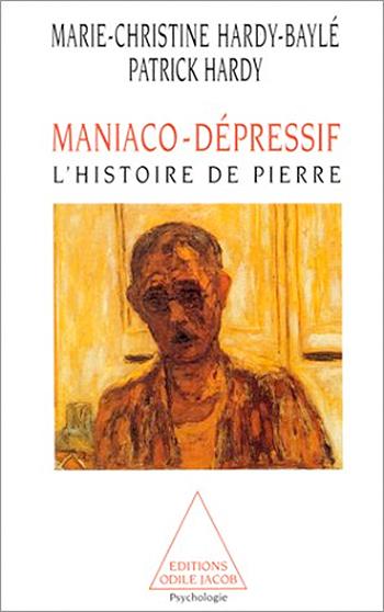 Maniaco-dépressif - L'histoire de Pierre