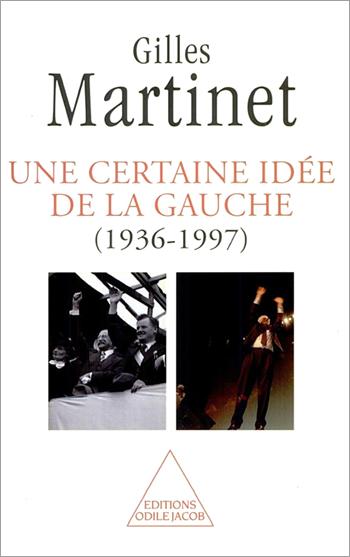 Une certaine idée de la gauche (1936-1997)