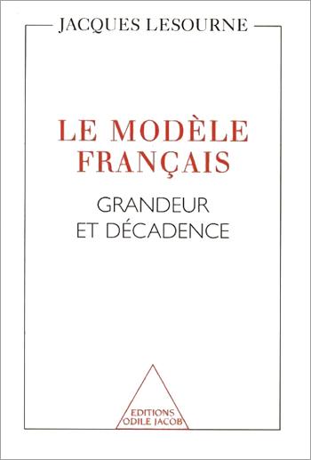 Modèle français (Le) - Grandeur et décadence