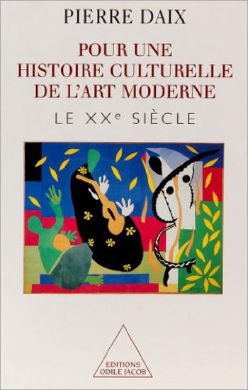 Pour une histoire culturelle de l'art moderne - Le XXe siècle