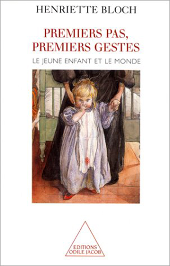 Premier pas, premiers gestes - Le jeune enfant et le monde