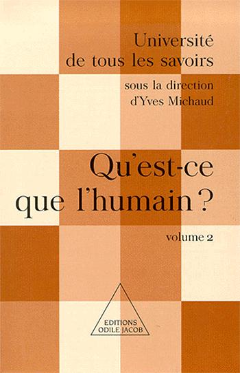 Qu'est-ce que l'humain ? - (Volume 2)