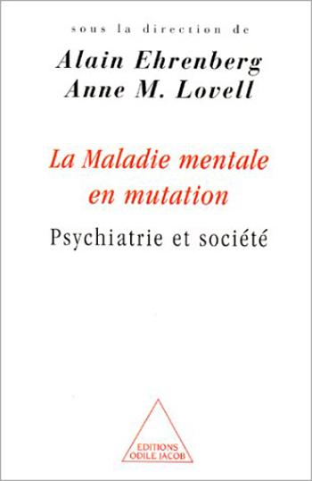 Maladie mentale en mutation (La) - Psychiatrie et société