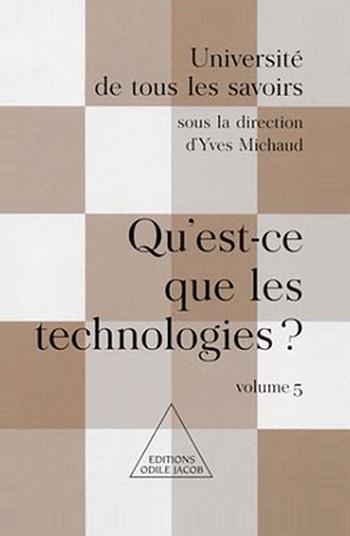Qu'est-ce que les technologies ? - (Volume 5)