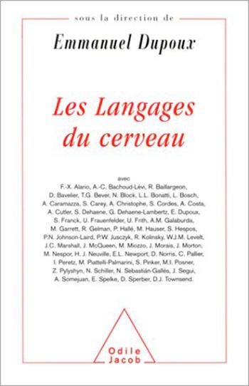 Langages du cerveau (Les) - Textes en l'honneur de Jacques Mehler