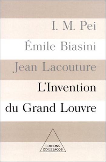 Invention du Grand Louvre (L')
