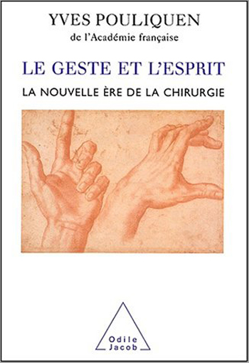 Geste et l'Esprit (Le) - La nouvelle ère de la chirurgie