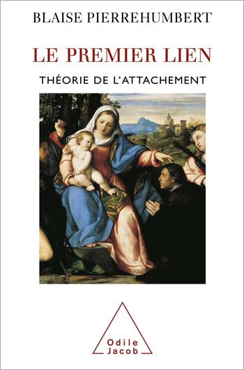 Premier Lien (Le) - Théorie de l'attachement