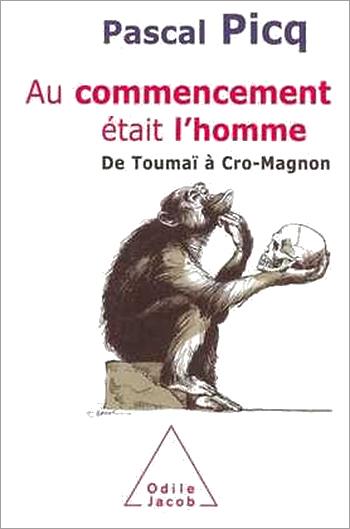 Au commencement était l'homme - De Toumaï à Cro-Magnon