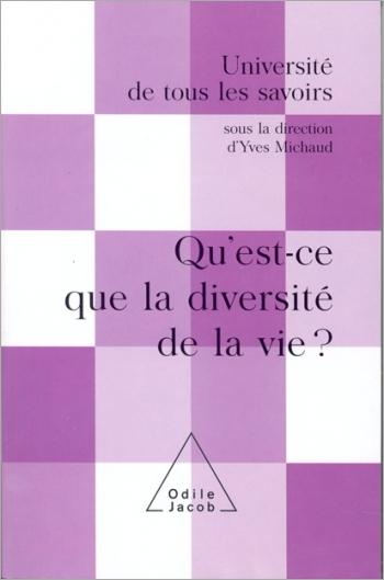 Qu'est-ce que la diversité de la vie ? - (Volume 11)
