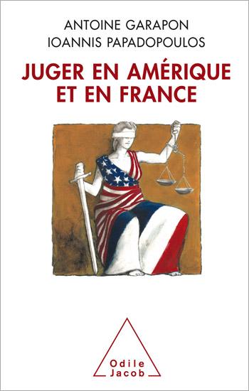 Juger en Amérique et en France