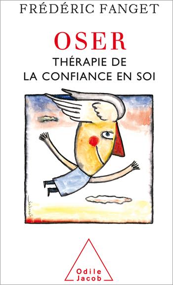 Oser - Thérapie de la confiance en soi