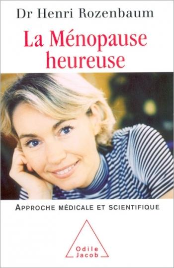 Ménopause heureuse (La) - Approche médicale et scientifique