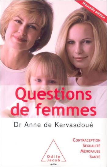 Questions de femmes - Contraception, sexualité, ménopause, santé