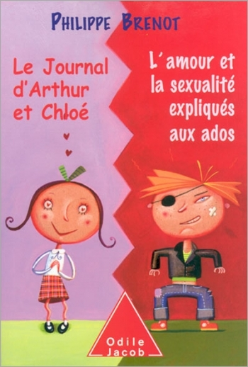 Journal d'Arthur et Chloé (Le) - L'Amour et la sexualité expliqués aux ados