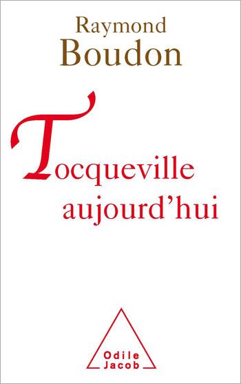 Tocqueville aujourd'hui