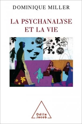 Psychanalyse et la Vie (La)