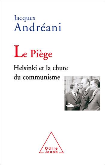 Piège (Le) - Helsinki et la chute du communisme