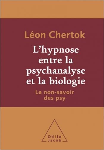 hypnose entre la psychanalyse et la biologie (L') - Le non-savoir des psy