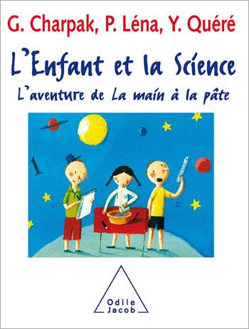 Enfant et la Science (L') - L'aventure de La main à la pâte