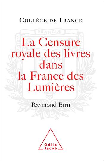 Censure royale des livres dans la France des Lumières (La)