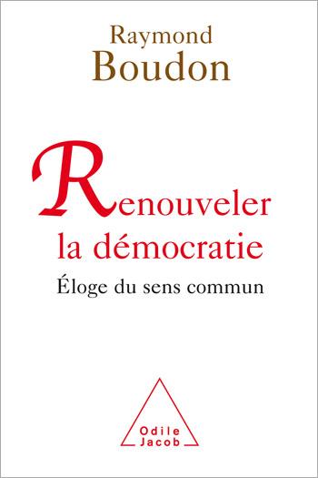 Renouveler la démocratie - Éloge du sens commun