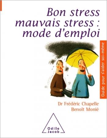 Bon stress, mauvais stress: mode d'emploi