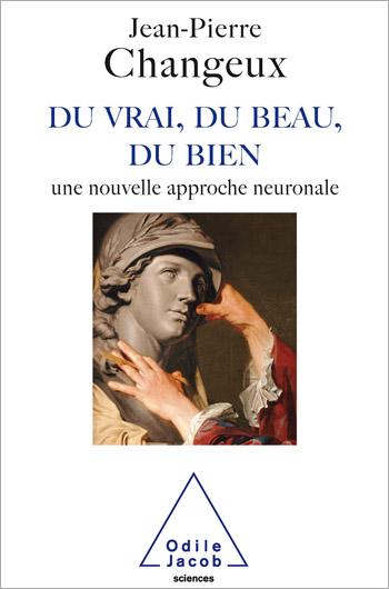 Du vrai, du beau, du bien : Une nouvelle approche neuronale.