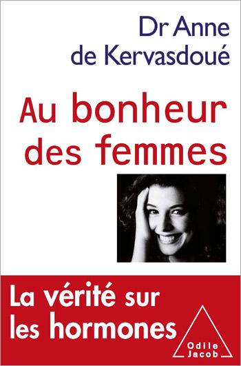 Au bonheur des femmes - La vérité sur les hormones