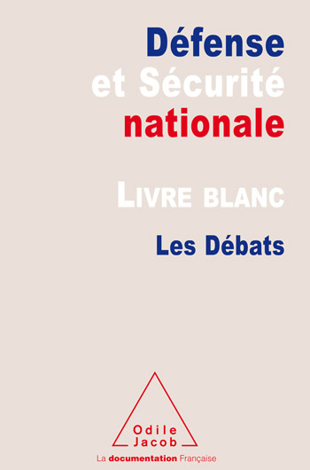 Livre blanc sur la défense et la sécurité nationale (Le) - Les Débats