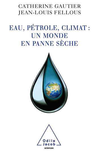 Eau, pétrole, climat : un monde en panne sèche
