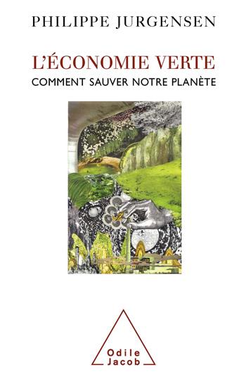 Économie verte (L') - Comment sauver notre planète