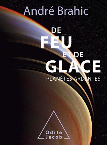 De feu et de glace - Planètes ardentes