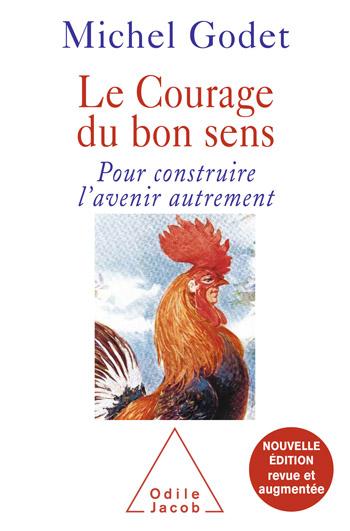 Courage du bon sens (Le) - Nouvelle édition revue et augmentée