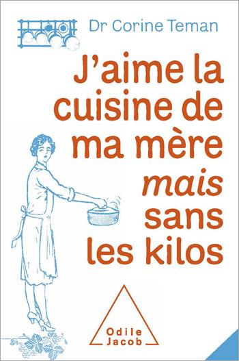 J'aime la cuisine de ma mère mais sans les kilos