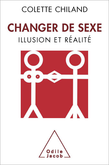 Changer de sexe - Illusion et réalité