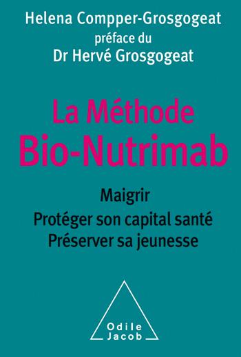Méthode Bio-Nutrimab (La) - Maigrir, protéger son capital santé, préserver sa jeunesse
