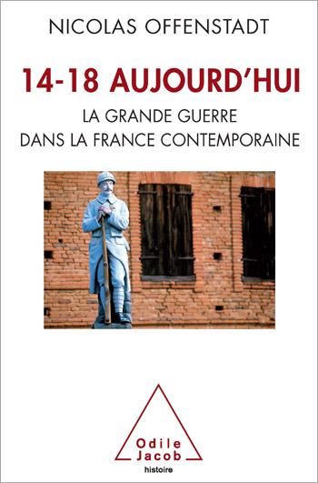 14-18 aujourd'hui - La Grande Guerre dans la France contemporaine