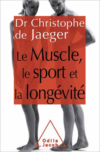Muscle, le Sport et la longévité (Le)