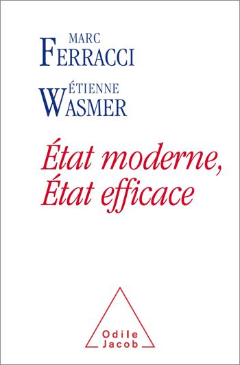 État moderne, État efficace - Évaluer les dépenses publiques pour sauvegarder le modèles français