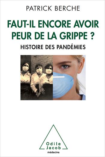 Faut-il encore avoir peur de la grippe ? - Histoire des pandémies
