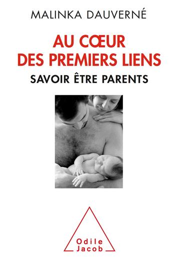 Au cœur des premiers liens - Savoir être parents
