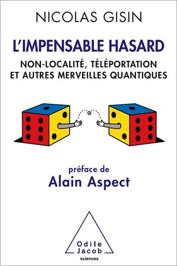 Impensable Hasard (L') - Non-localité, téléportation et autres merveilles quantiques