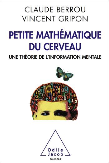 Petite mathématique du cerveau - Une théorie de l'information mentale