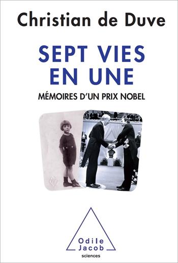 Sept vies en une - Mémoires d'un prix Nobel